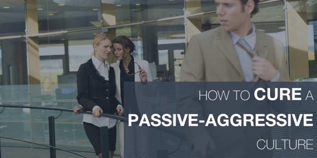 How To Cure a Passive-Aggressive Culture - CPHR Alberta Blog